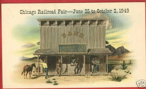 CHICAGO RAILROAD FAIR 1949 BANK OF GOLD GULCH  POSTCARD