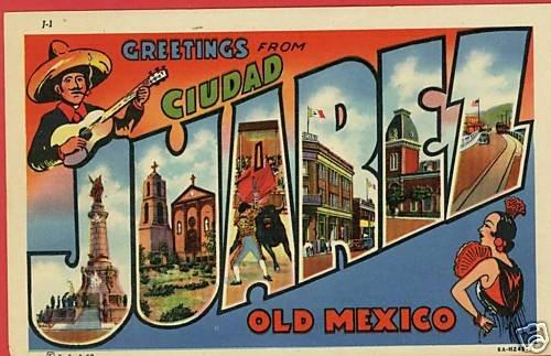 CIUDAD JUAREZ OLD MEXICO GREETINGS FROM POSTCARD