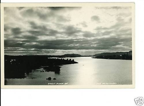 RPPC RP POSTCARD  EARLY MORNING MISSISSIPPI RIVER