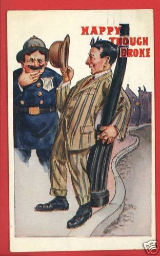 POLICEMAN DRUNK MAN POLICE UNIFORM BROKE 1912  POSTCARD