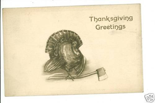 THANKSGIVING GREETINGS TURKEY WITH AXE 1909  POSTCARD