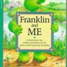 FRANKLIN and ME by Paulette Bourgeois A KEEPSAKE BOOK
