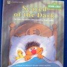 SCARED OF THE DARK1986 SESAME STREET Golden Press Book