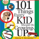 Keep Kids Busy Book 101 THINGS EVERY KID SHOULD DO GROW