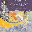WOMEN OF CAMELOT by Mary Hoffman 1st Ed/1st Pr Excel