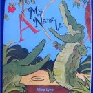 A, MY NAME IS ....by Alice Lyne ALPHABET PICTURE BOOK