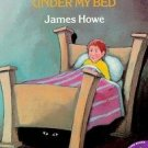 THERE'S A MONSTER UNDER MY BED (1990) by James Howe PB