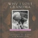 WHY I LOVE GRANDMA 100 Reasons by Gregory Lang NEW