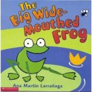 THE BIG WIDE-MOUTHED FROG by Ana Larranaga Chidlren's Picture Book