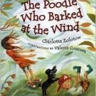 Children' Book THE POODLE WHO BARKED AT THE WIND HC 1ST