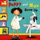 WHEN POPPY & MAX GROW UP by Lindsey Gardiner HARDCOVER FIST EDITION