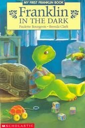 FRANKLIN IN THE DARK by Paulette Bourgeois TODDLER