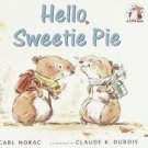 Childrens' Book HELLO, SWEETIE PIE by Carl Norak HARDOCVER NEW