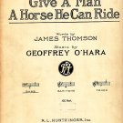 Give A Man A Horse He Can Ride, Song with Piano Accompaniment, 1917 Vintage Sheet Music - 112