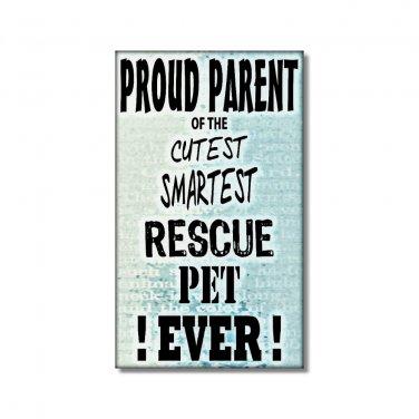 Rescue Pet Fridge Magnet BLUE Proud Parent  humor funny smartest cutest pet