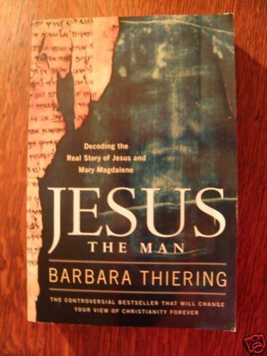 Jesus The Man by Barbara Thiering
