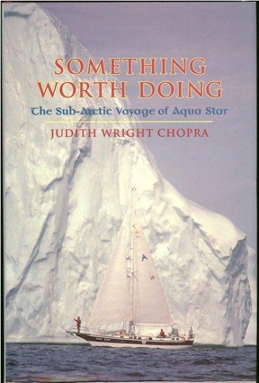 Chopra  Judith Wright: Something Worth Doing The Sub-Artic Voyage of Aqua Star