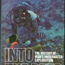 Marx  Robert E: Into The Deep The History of Mans Underwater Exploration