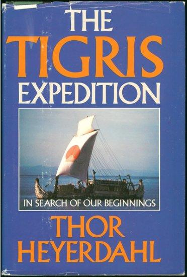 Heyerdahl Thor: The Tigris Expedition