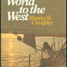 Cloughley  Maurice R: A World To The West