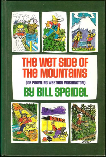 Speidel  Bill: The Wet Side Of The Mountains Or Prowling Western Washington