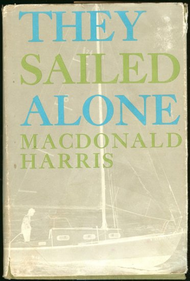 Harris Macdonald: They Sailed Alone The Story of the Single-Handers
