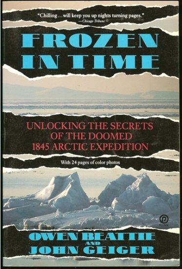 Beattie Owen & John Geiger: Frozen In Time Unlocking the Secrets of the Franklin Expedition