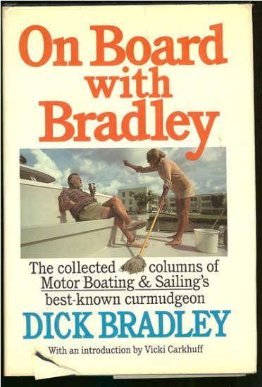 Bradley  Dick: On Board With Bradley The Collected Columns From Motor Boating & Sailing Magazine 197