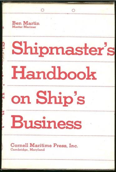 Martin Ben (Master Mariner): Shipmasters Handbook On Ships Business