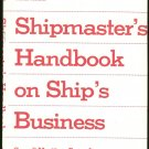 Martin Ben (Master Mariner): Shipmasters Handbook On Ships Business