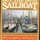Gustafson Charles: How To Buy The Best Sailboat A Consumers Guide to Selecting Outfitting and Negoti