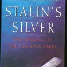 Beasant John: Stalins Silver The Sinking of the USS John Barry