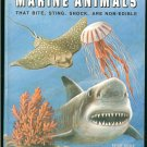 Halstead Bruce W. M. D: Dangerous Marine Animals That Bite Sting Shock Are Non-Edible