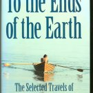 Theroux Paul: To The Ends Of The Earth The Selected Travels of