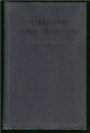 Alden Carroll Storrs Ph.D. & Ralph Earle D.Sc: Makers Of Naval Tradition