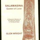 Wright Glen: Salamasina Queen of Love