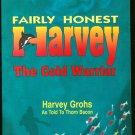 Grohs Harvey: Fairly Honest Harvey The Cold Warrior