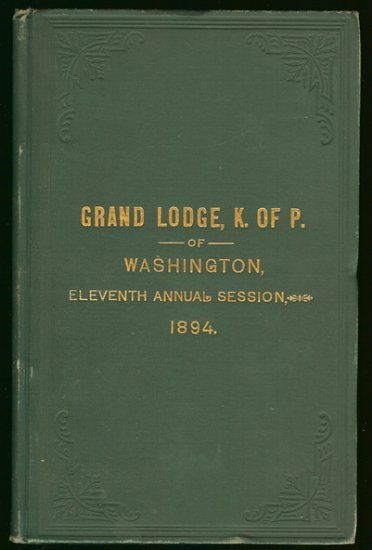 Knights of Pythias: Journal Of Proceedings Grand Lodge of Washington Held at Olympia Wash