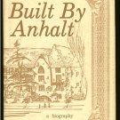 Lambert Steve: Built By Anhalt A Biography