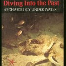 Rackl Hans-Wolf: Diving Into The Past Archaeology Under Water