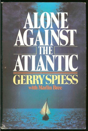 Spiess Gerry: Alone Against The Atlantic