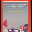 Schurke Paul: Bering Bridge The Soviet American Expedition From Siberia to Alaska