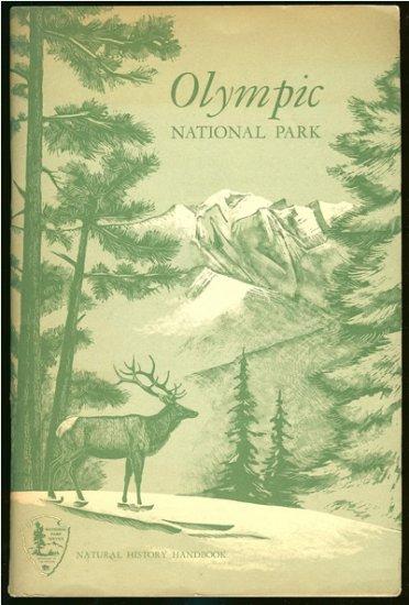 Fagerlund Gunner O: Olympic National Park Washington Natural History Handbook Series No. 1