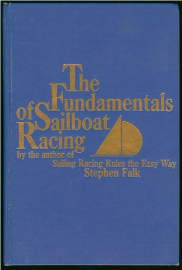 Falk Stephen: The Fundamentals Of Sailboat Racing