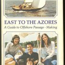 Henderson Richard: East To he Azores A Guide to Offshore Passage - Making