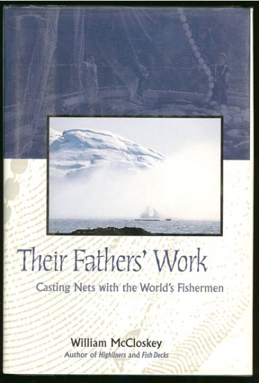 McClosky William: Their Fathers Work Casting Nets With the Worlds Fishermen