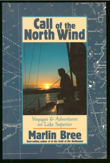 Bree Marlin: Call Of The North Wind  Voyages & Adventures on Lake Superior