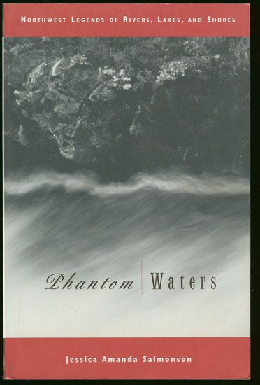 Salmonson Jessica Amanda: Phantom Waters Northwest Legends of Rivers Lakes and Shores
