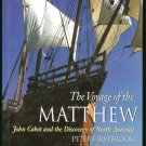 Firstbrook Peter: The Voyage Of The Matthew John Cabot and the Discovery of North America