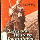 Rusk C. E: Tales Of A Western Mountaineer